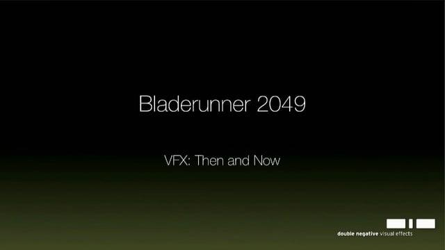 Evolution of VFX and the making of BladeRunner 2049