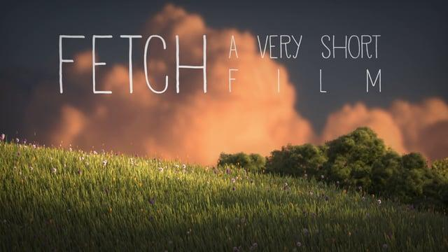 Fetch, a very short film