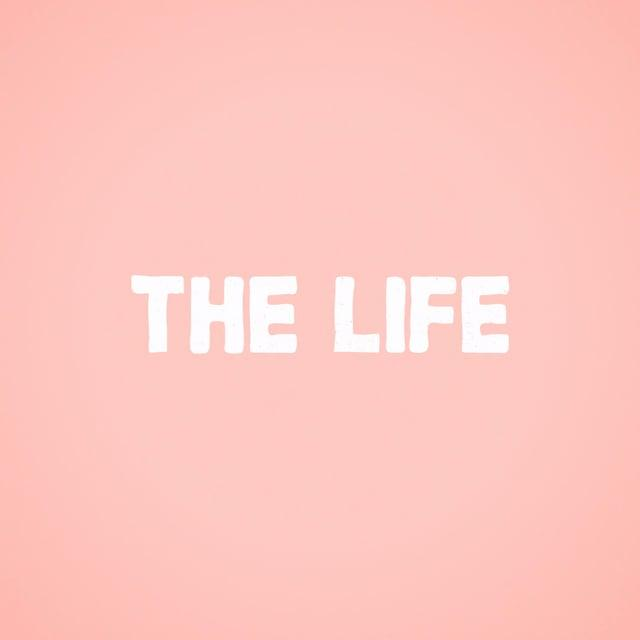 THE LIFE