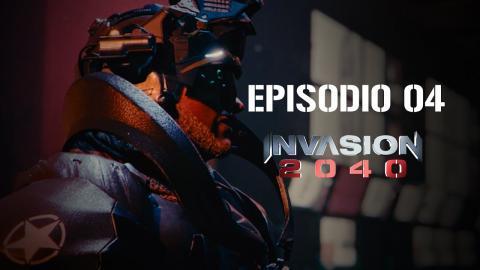 Invasion 2040 - EP04