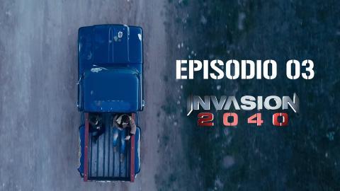 Invasion 2040 - EP03